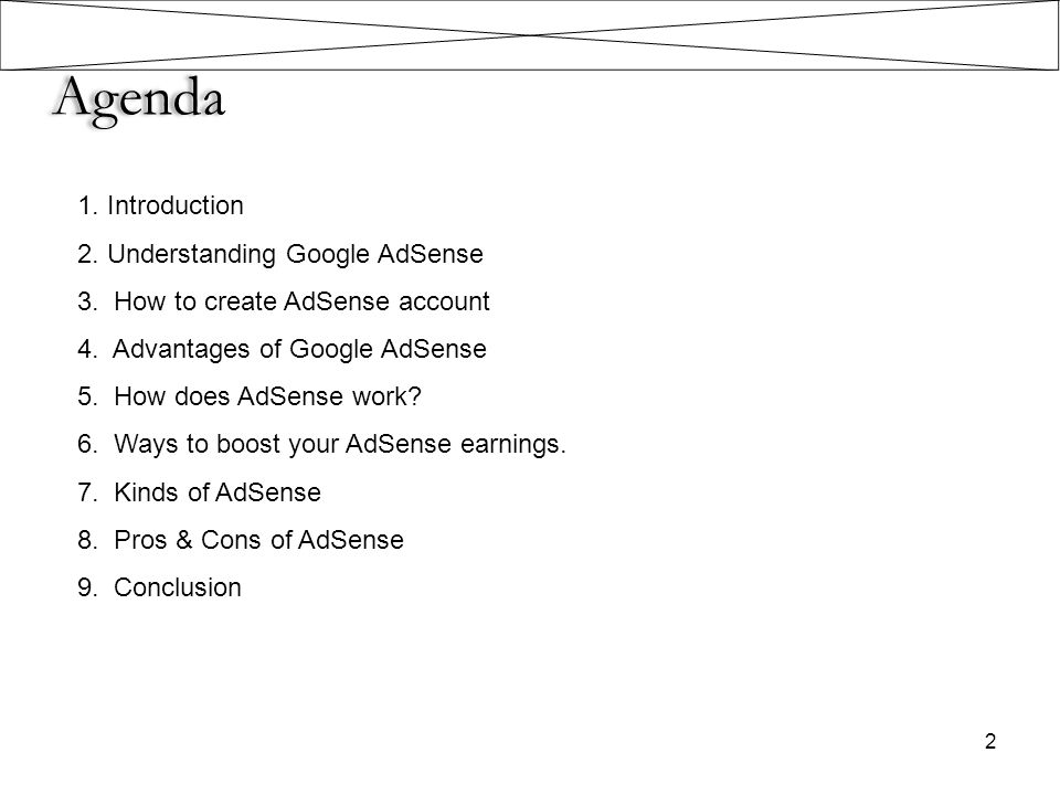 Agenda 1. Introduction 2. Understanding Google AdSense