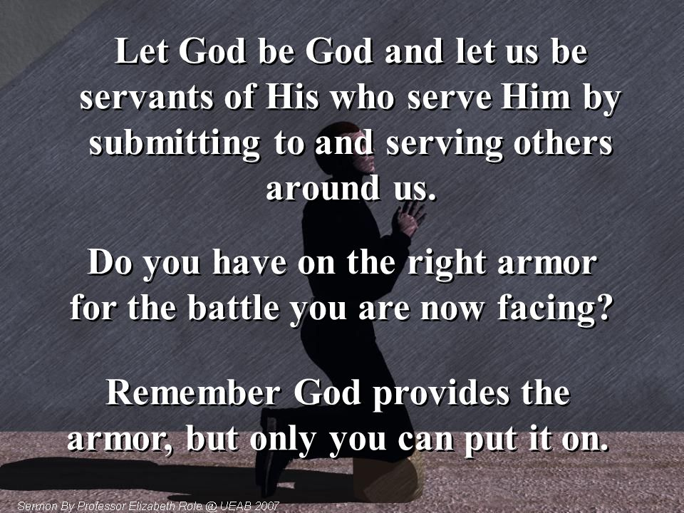 Do you have on the right armor for the battle you are now facing
