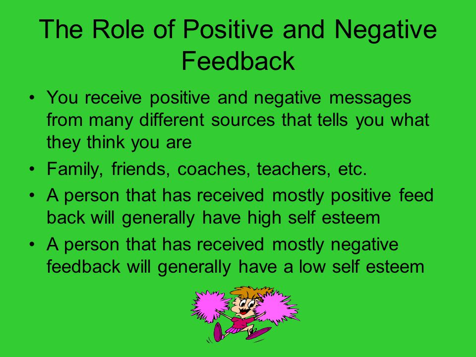 The Role of Positive and Negative Feedback