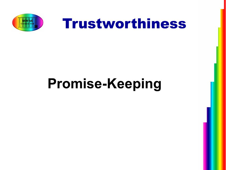 Trustworthiness Promise-Keeping