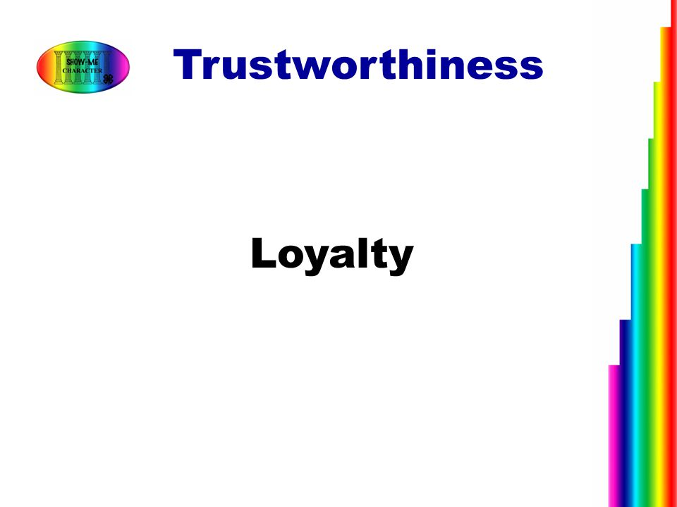 Trustworthiness Loyalty