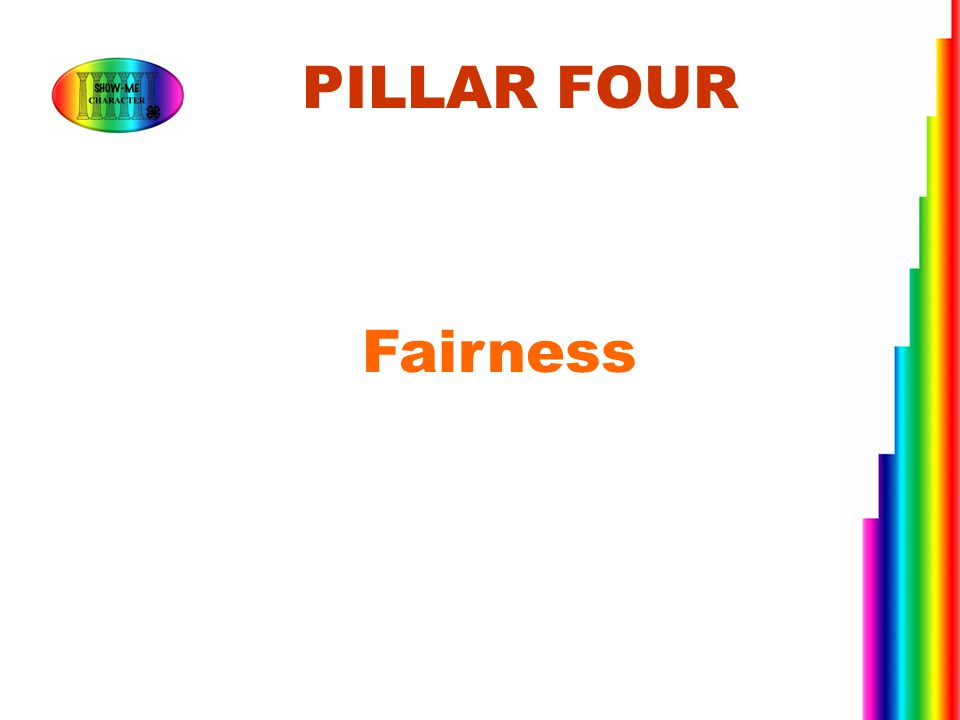 PILLAR FOUR Fairness.