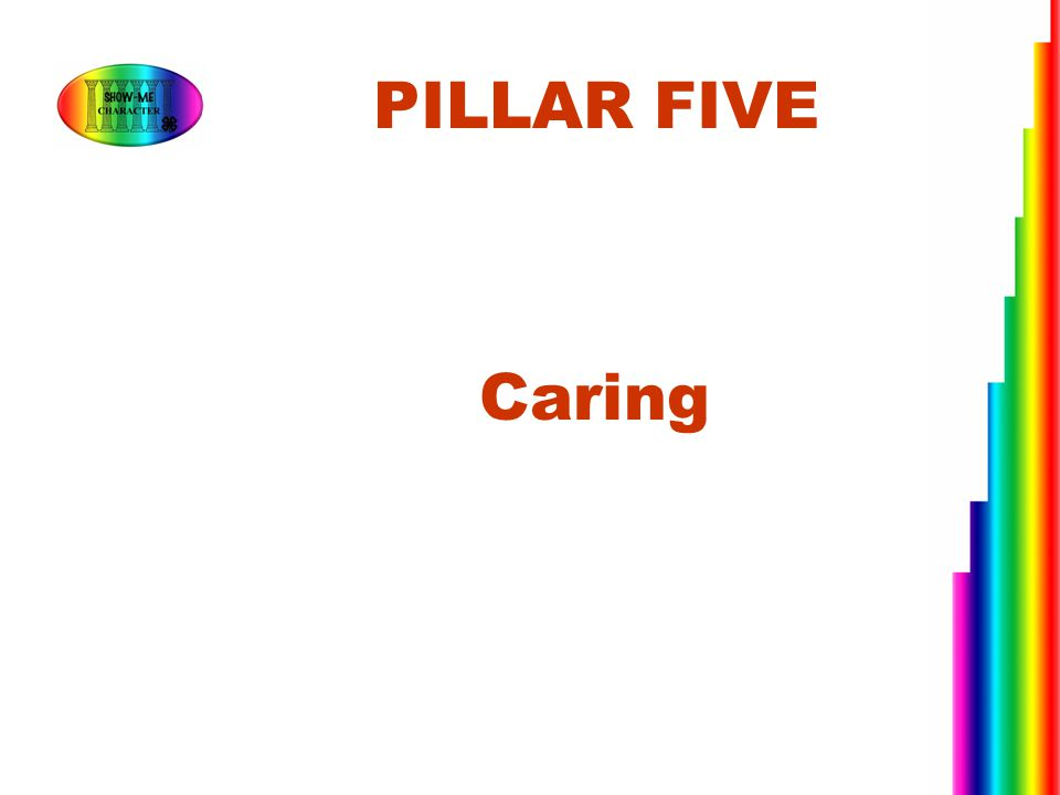 PILLAR FIVE Caring.
