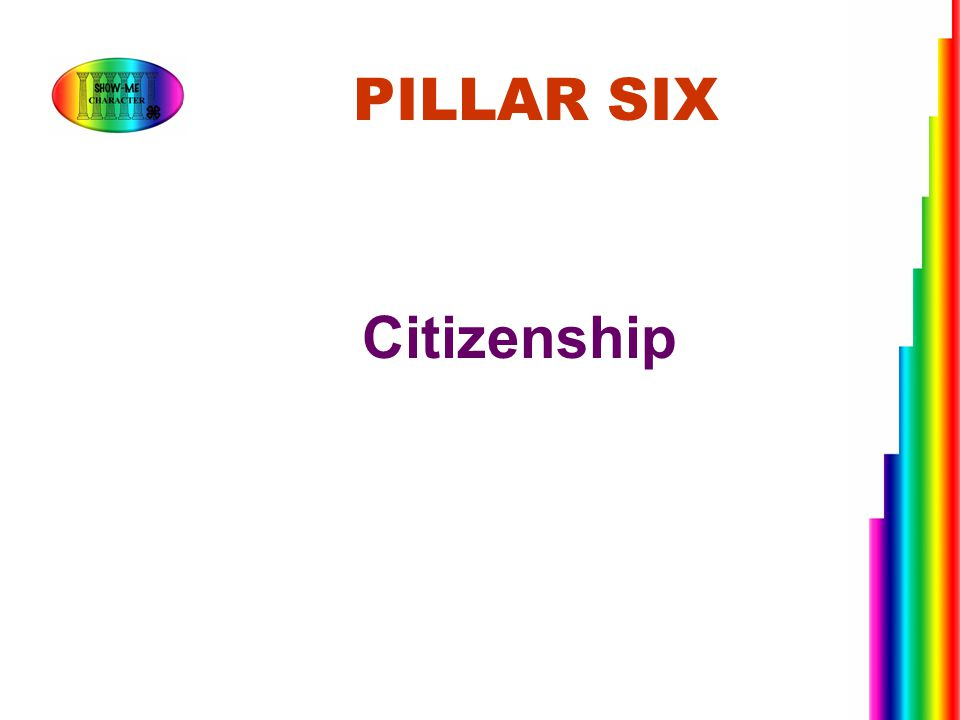 PILLAR SIX Citizenship
