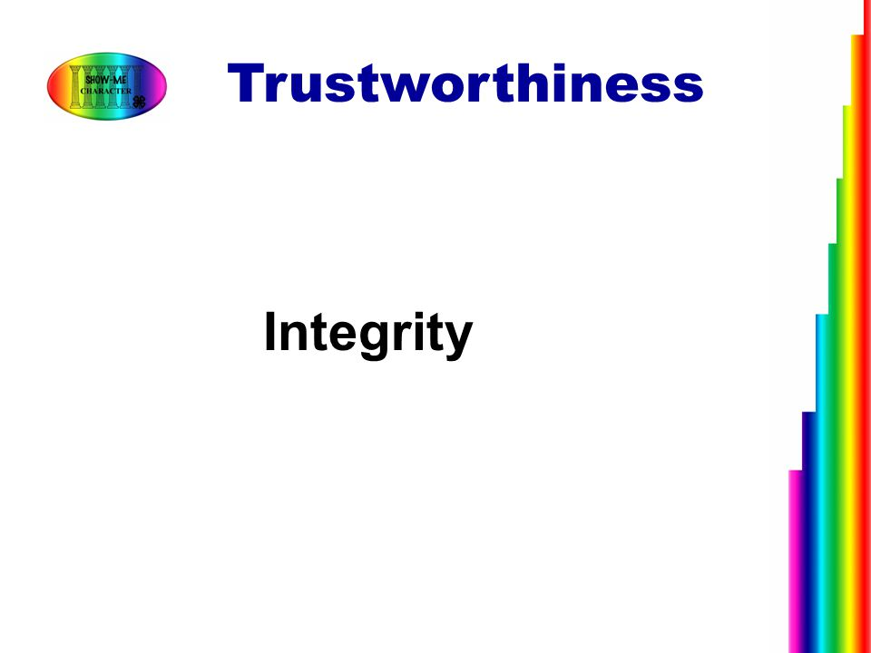 Trustworthiness Integrity