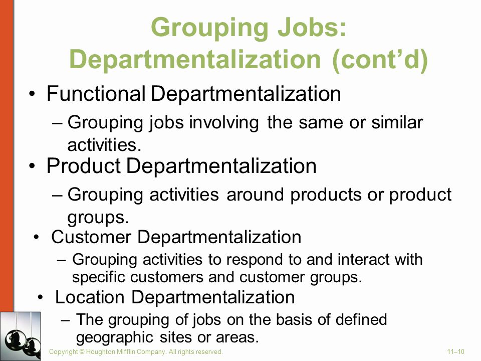 Grouping Jobs: Departmentalization (cont'd)