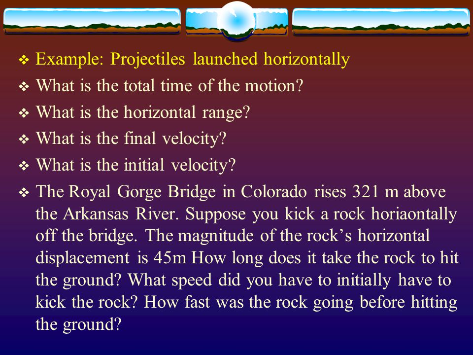 Example: Projectiles launched horizontally