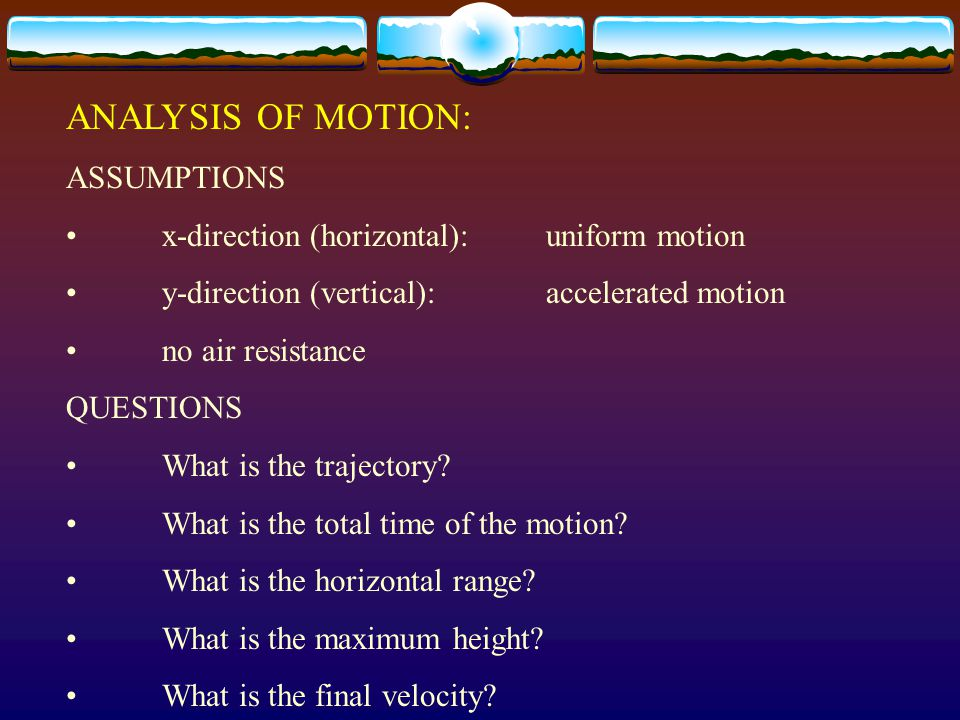 ANALYSIS OF MOTION: ASSUMPTIONS