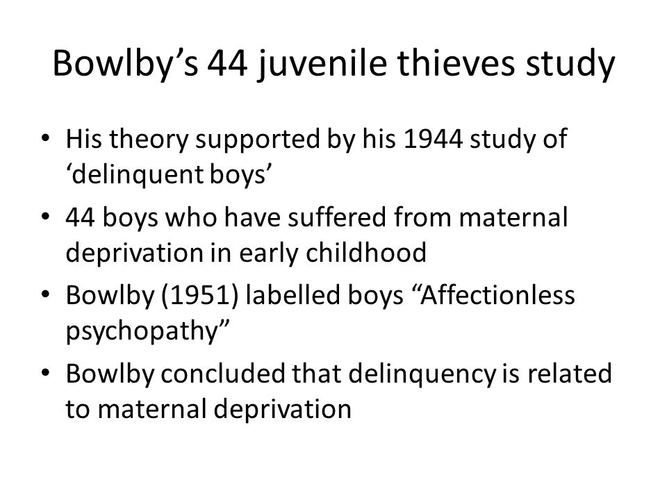 Bowlby's 44 juvenile thieves study