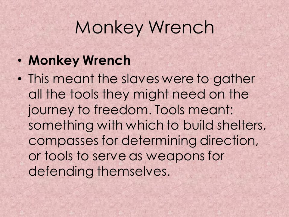 Monkey Wrench Monkey Wrench