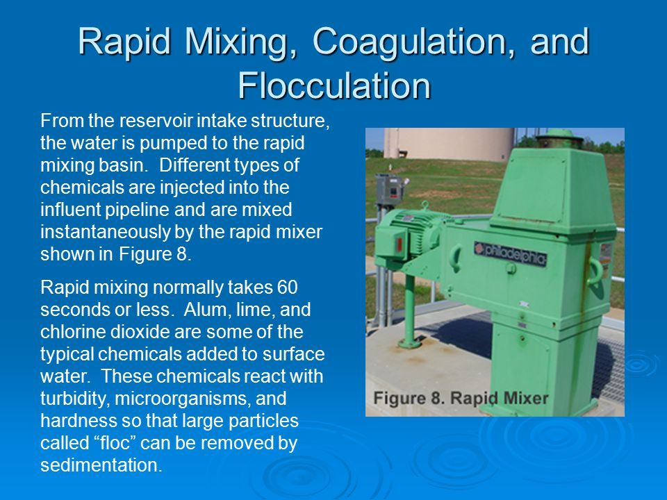 Rapid Mixing, Coagulation, and Flocculation