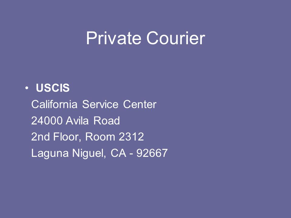 Private Courier USCIS California Service Center Avila Road