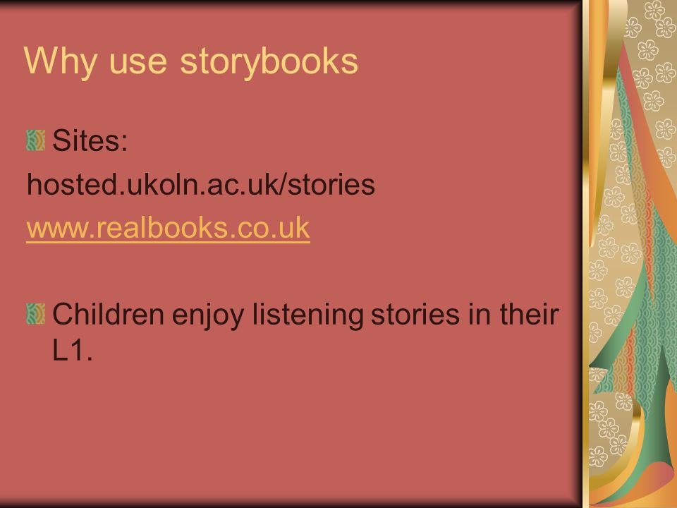 Why use storybooks Sites: hosted.ukoln.ac.uk/stories