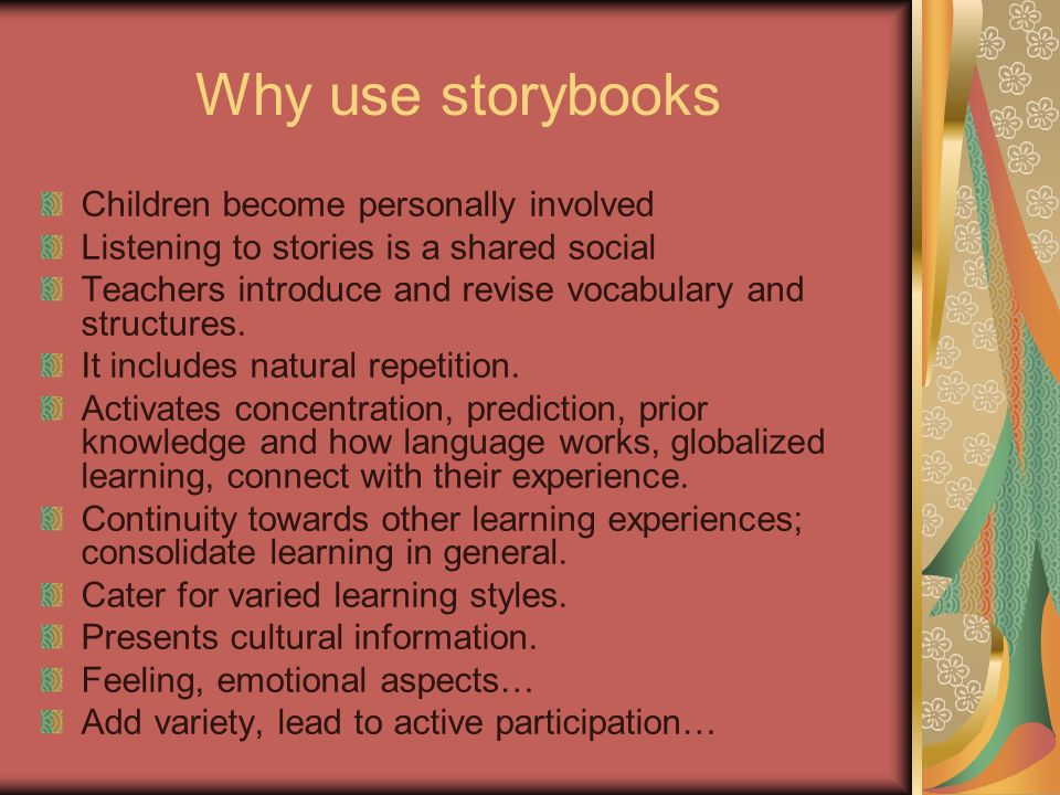 Why use storybooks Children become personally involved