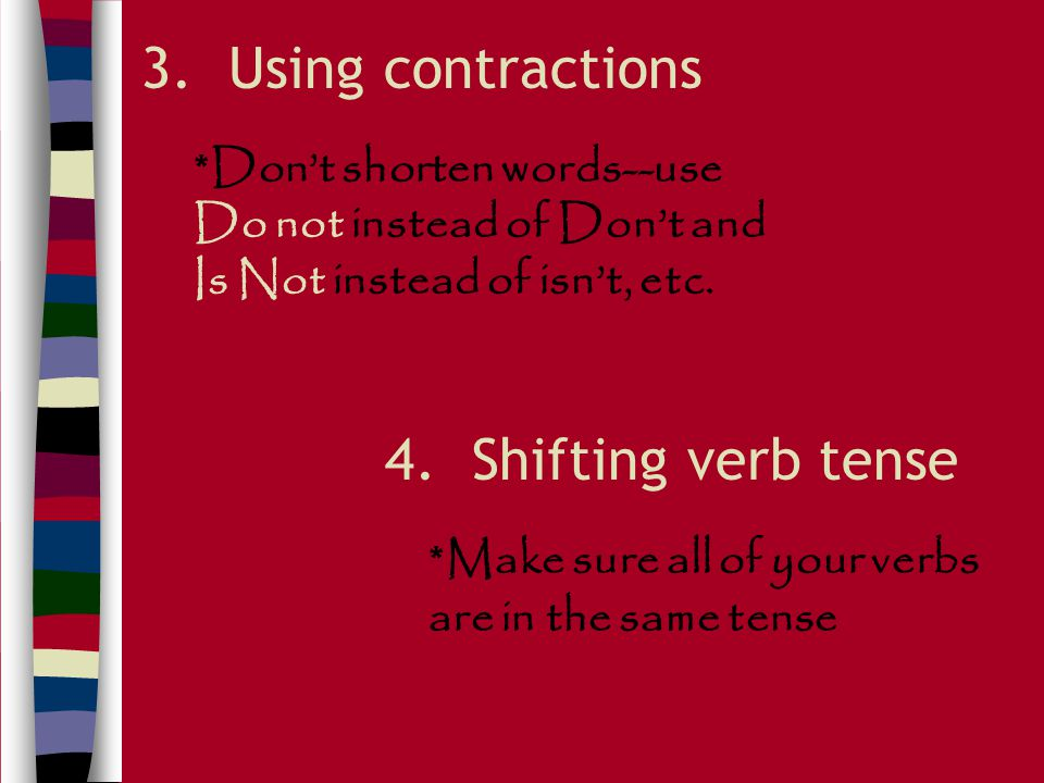 3. Using contractions 4. Shifting verb tense