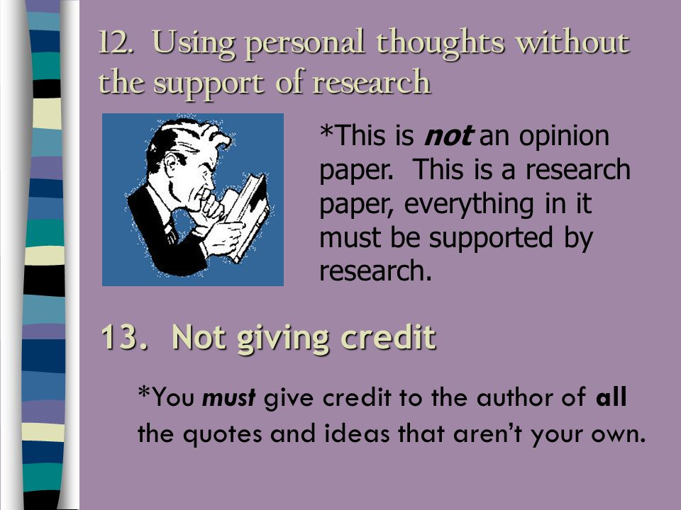 12. Using personal thoughts without the support of research