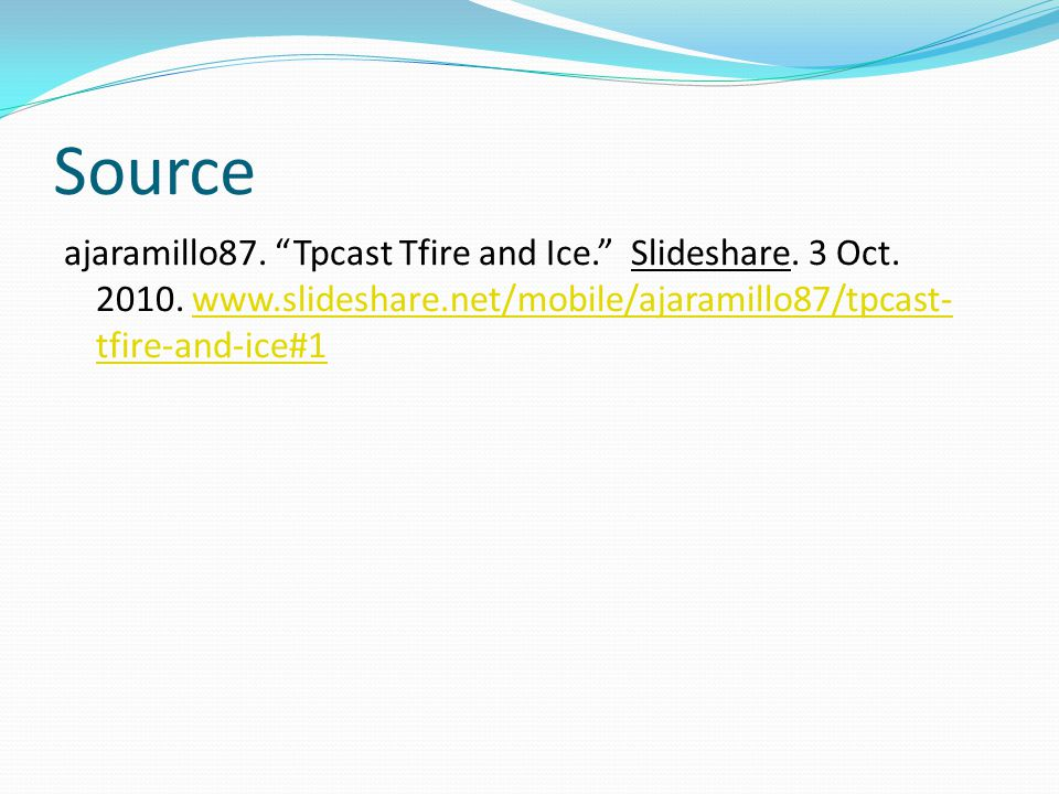 Source ajaramillo87. Tpcast Tfire and Ice. Slideshare.