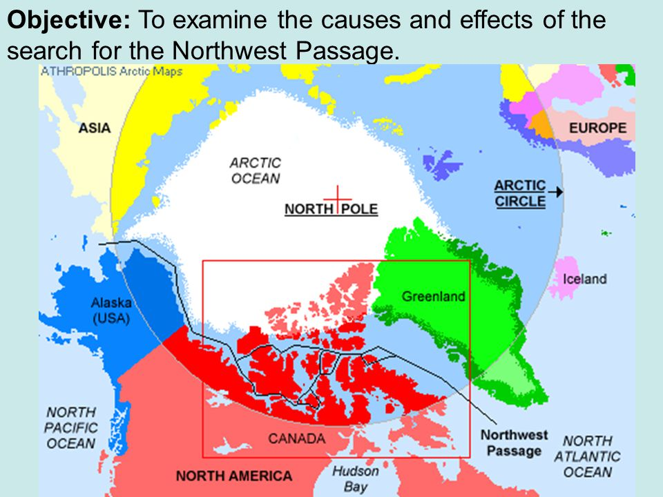 1 Objective To Examine The Causes And Effects Of Search For Northwest Passage