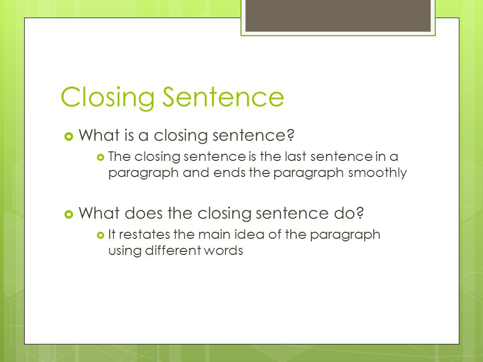 Closing Sentence What is a closing sentence