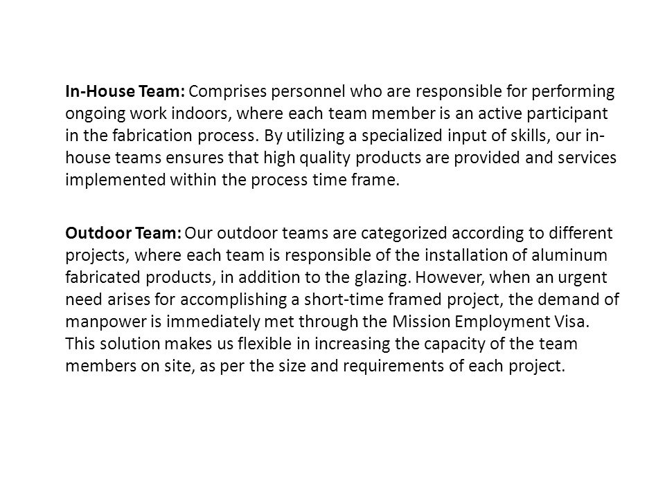 In-House Team: Comprises personnel who are responsible for performing ongoing work indoors, where each team member is an active participant in the fabrication process.