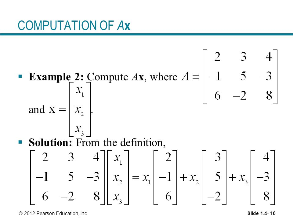 COMPUTATION OF Ax Example 2: Compute Ax, where and .