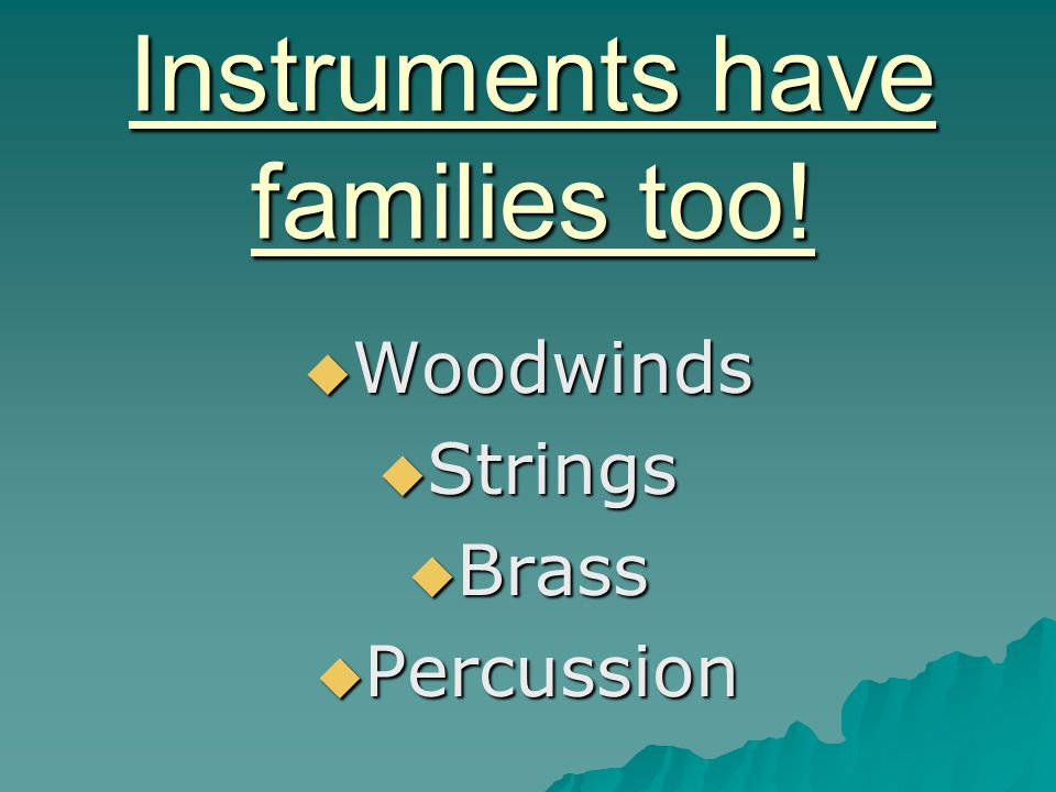 Instruments have families too!
