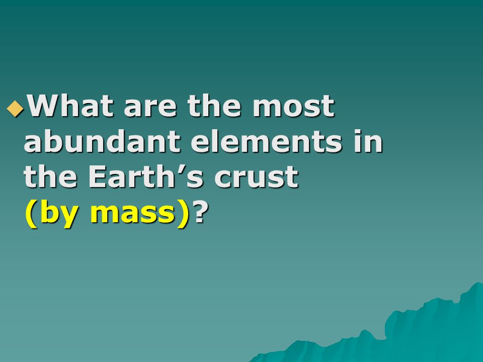 What are the most abundant elements in the Earth's crust (by mass)