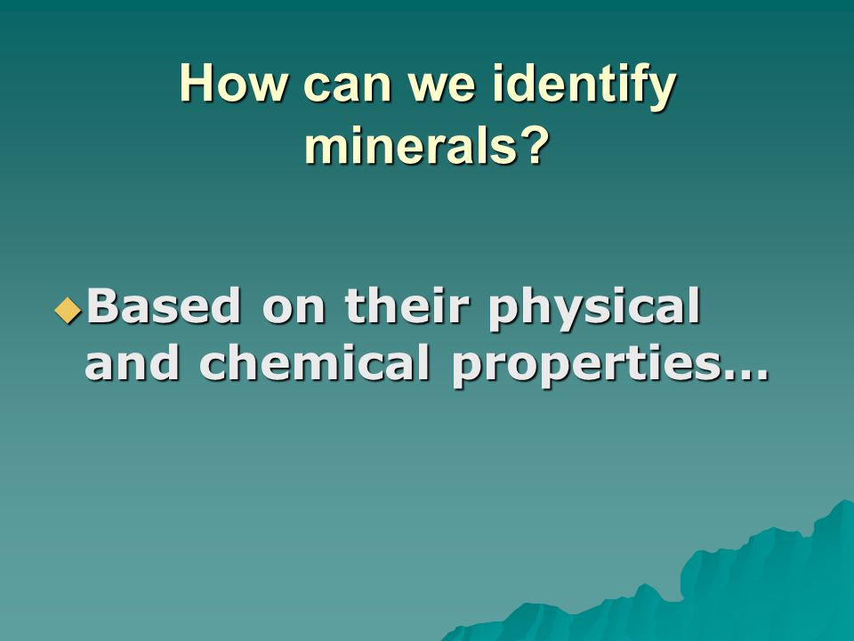 How can we identify minerals
