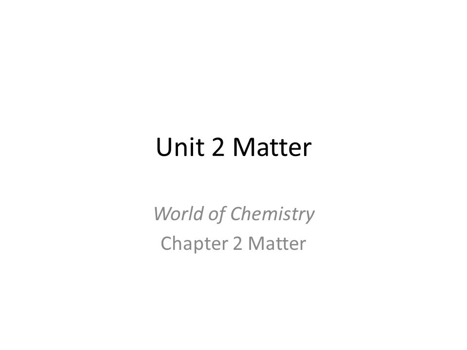 World of Chemistry Chapter 2 Matter