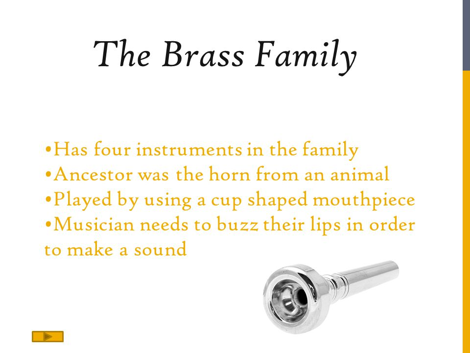 The Brass Family Has four instruments in the family