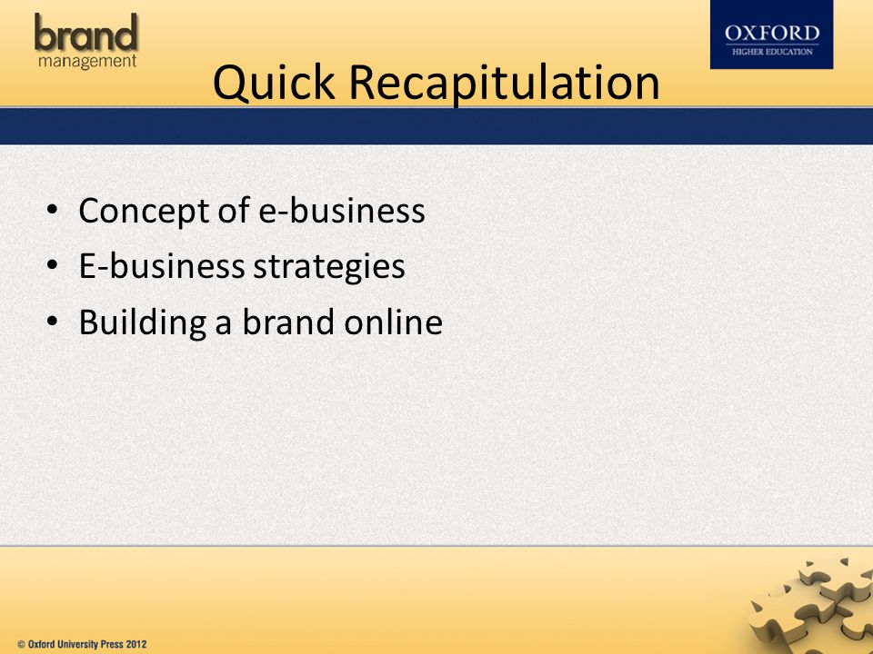 Quick Recapitulation Concept of e-business E-business strategies
