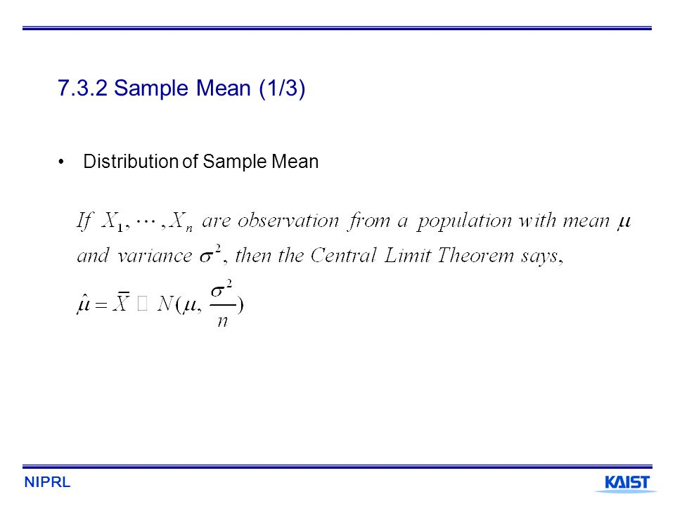 7.3.2 Sample Mean (1/3) Distribution of Sample Mean