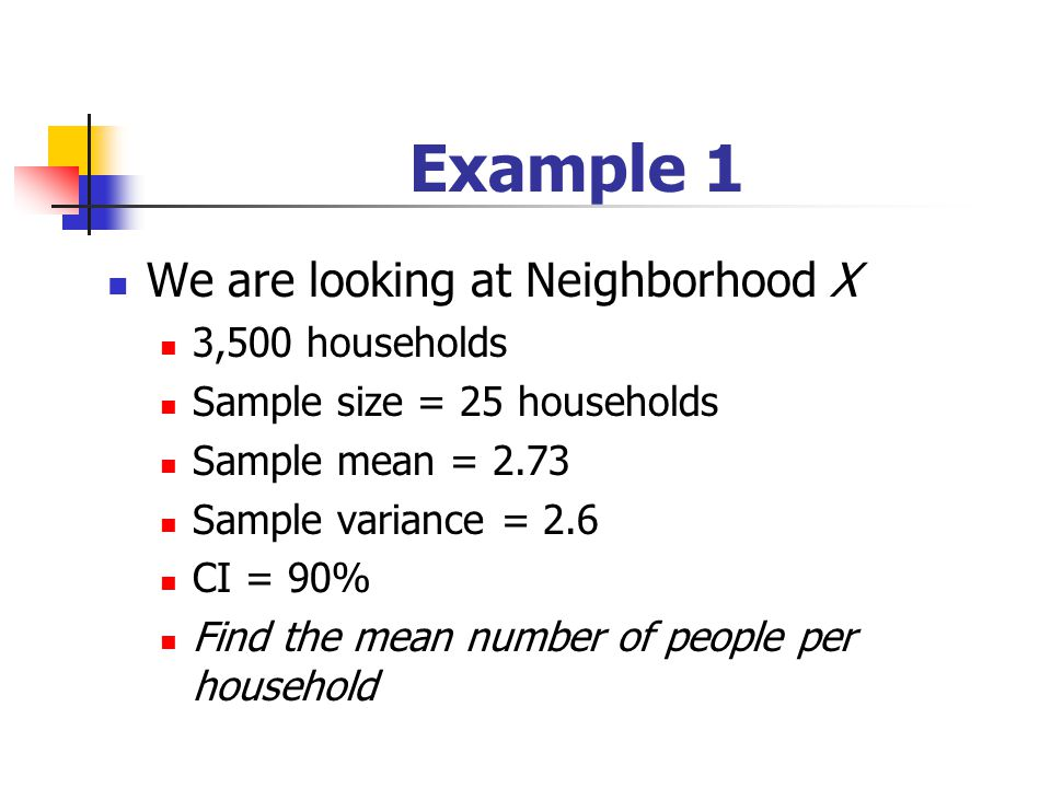 Example 1 We are looking at Neighborhood X 3,500 households