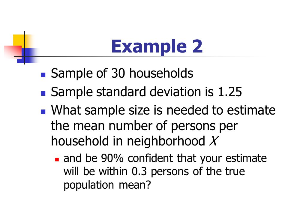 Example 2 Sample of 30 households Sample standard deviation is 1.25