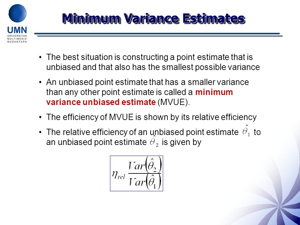 Minimum Variance Estimates