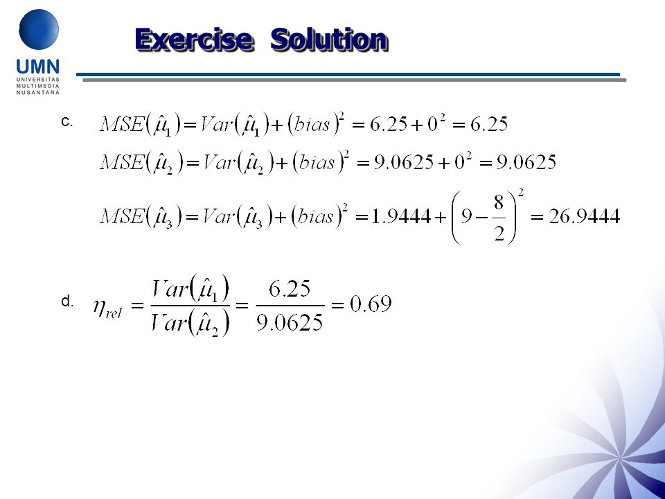 Exercise Solution c. d. Have students explain why each of these occurs.