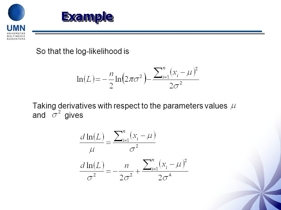 Example So that the log-likelihood is