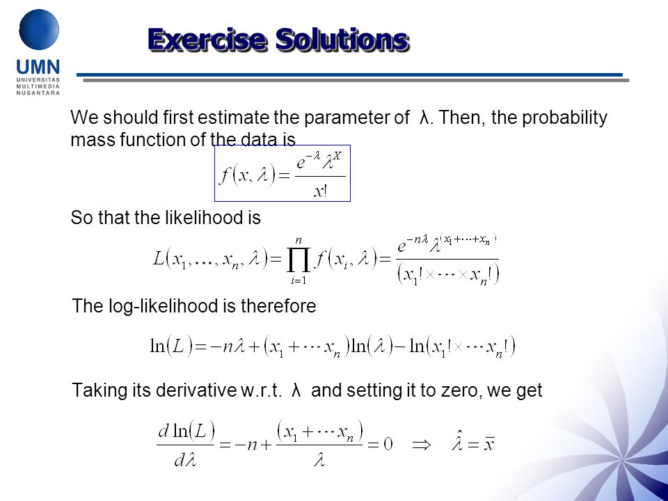 Exercise Solutions We should first estimate the parameter of λ. Then, the probability mass function of the data is.