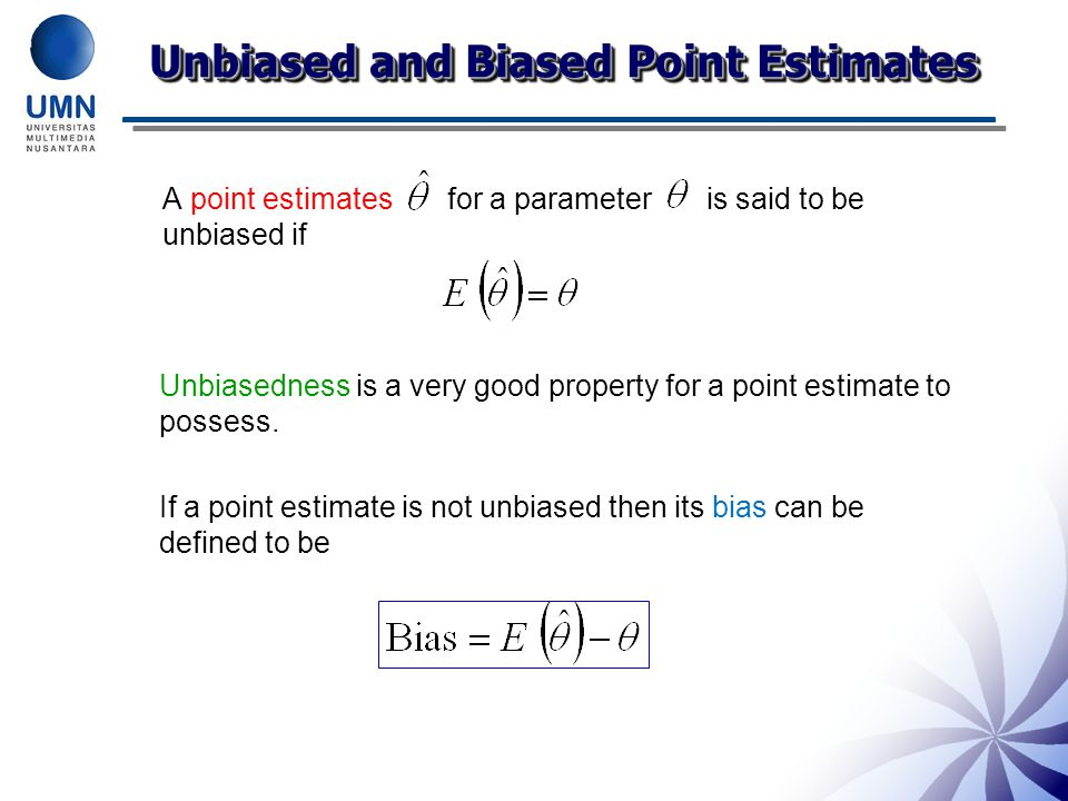 Unbiased and Biased Point Estimates