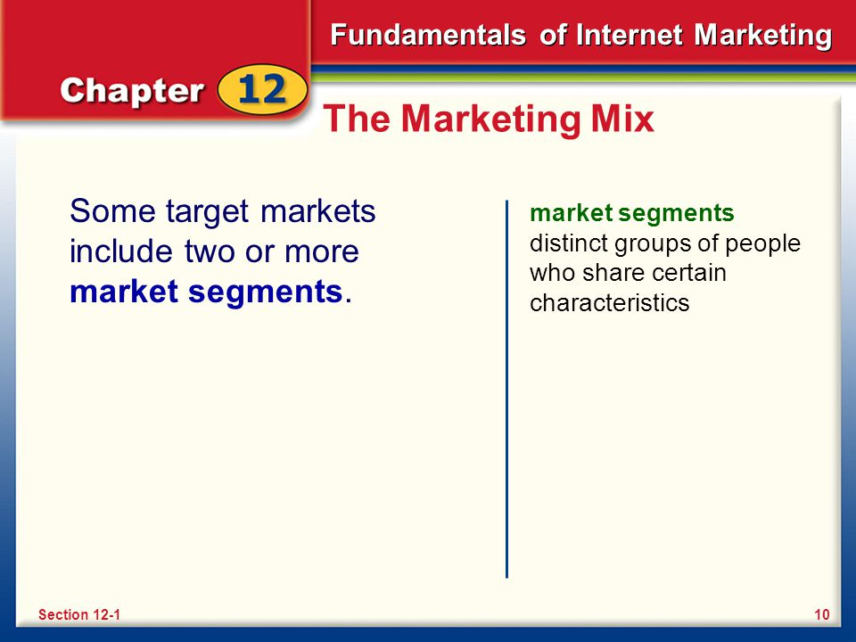 The Marketing Mix Some target markets include two or more market segments.