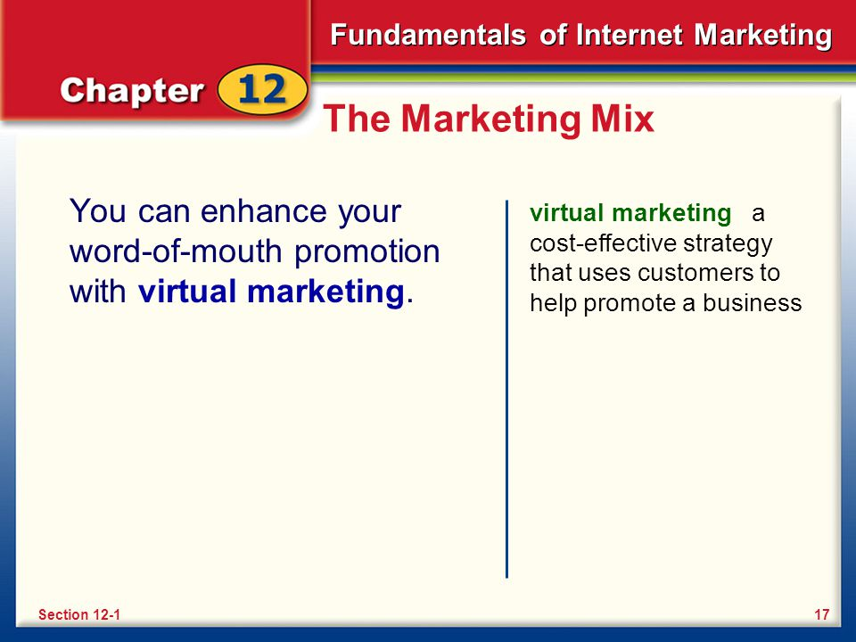 The Marketing Mix You can enhance your word-of-mouth promotion with virtual marketing.