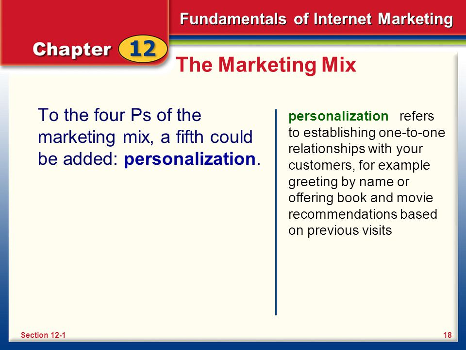 The Marketing Mix To the four Ps of the marketing mix, a fifth could be added: personalization.