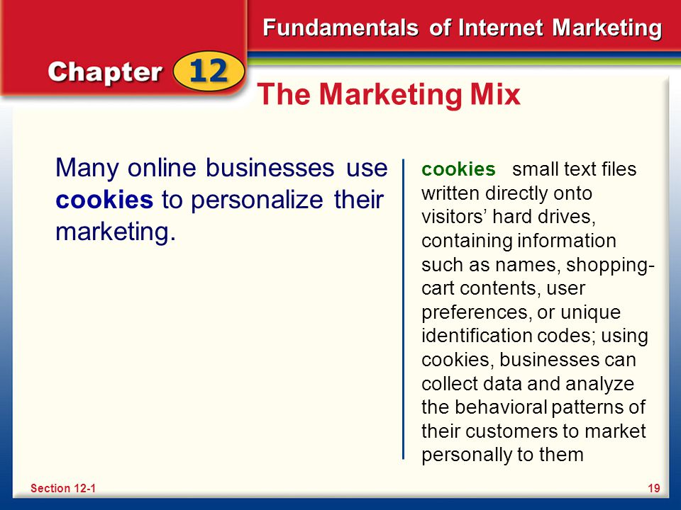 The Marketing Mix Many online businesses use cookies to personalize their marketing.