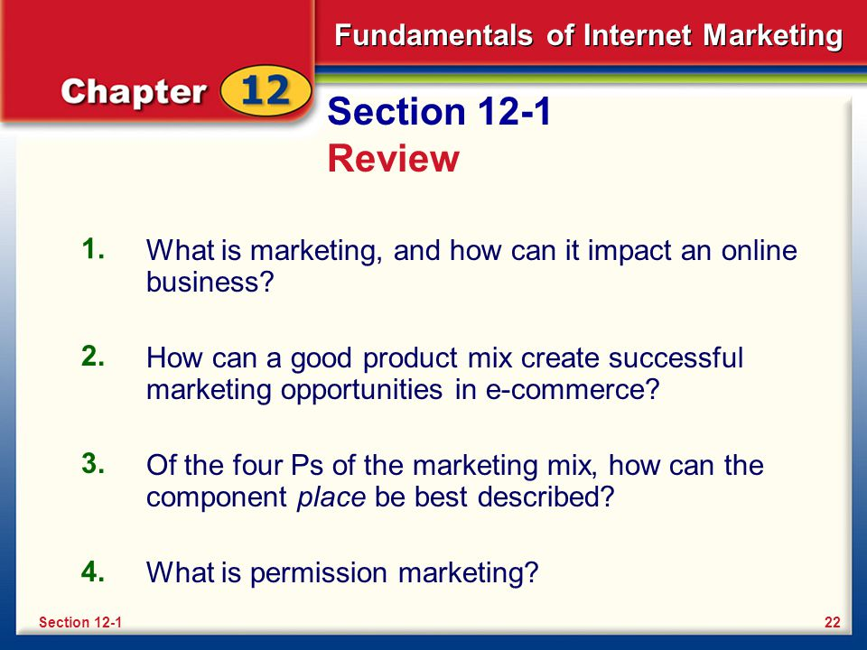 Section 12-1 Review 1. What is marketing, and how can it impact an online business