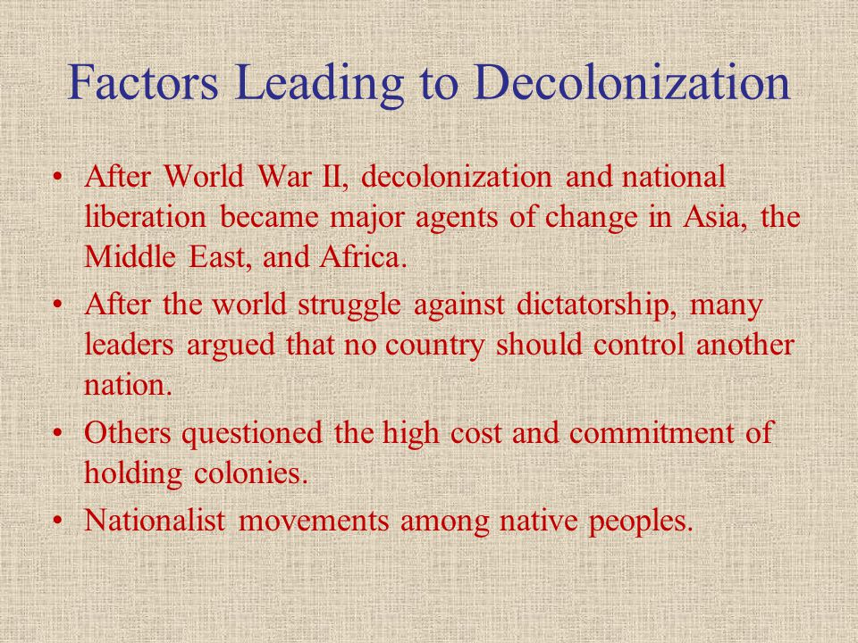 Factors Leading to Decolonization