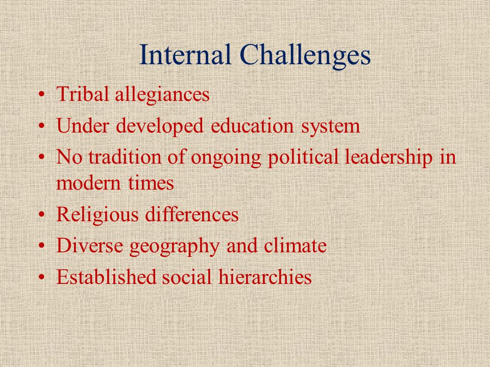 Internal Challenges Tribal allegiances