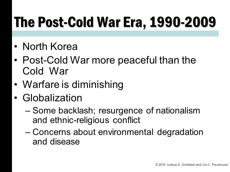 the post cold war era Chapter 40 america confronts the post-cold war era 1992-2000  bill clinton: the first baby-boomer president for the election of 1992, the democrats chose bill.