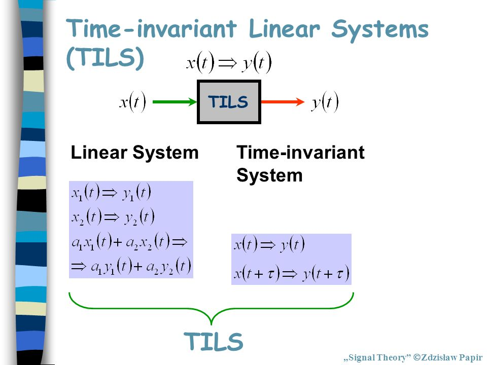 Time-invariant Linear Systems (TILS)