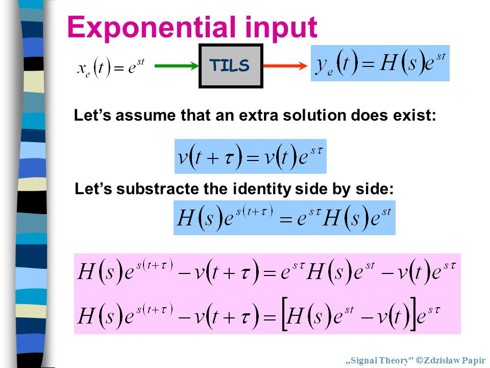 Exponential input TILS Let's assume that an extra solution does exist: