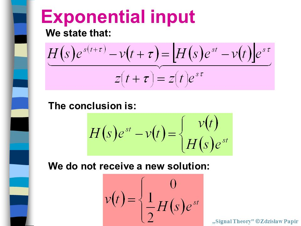 Exponential input We state that: The conclusion is: